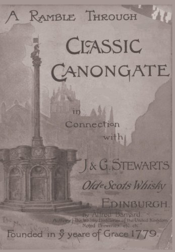 A Ramble Through Classic Canongate: In Connection With J&G Stewarts Olde Scots Whisky Edinburgh