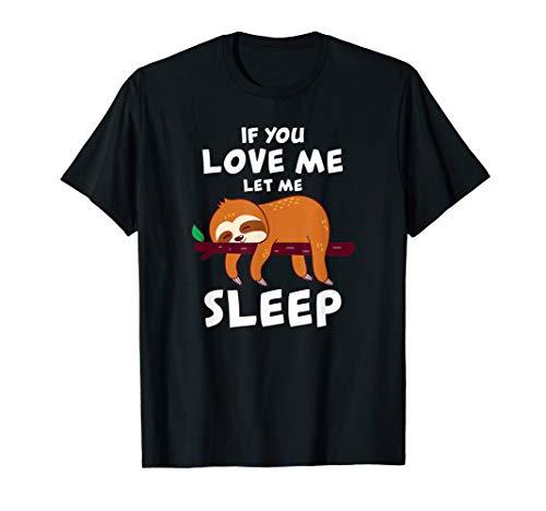 Faultier Schlafanzug - Schlafen Niedlich Langschläfer Liebe T-Shirt