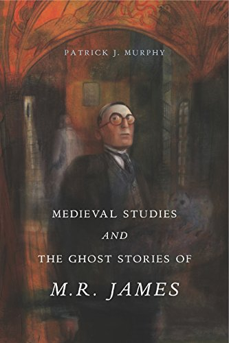 Medieval Studies and the Ghost Stories of M. R. James (English Edition)