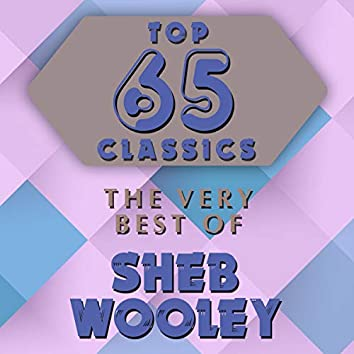 Top 65 Classics - The Very Best of Sheb Wooley