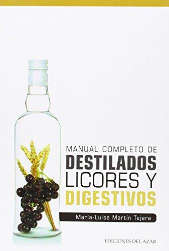 Manual Completo De Destilados Licores Y Digestivos (Libros singulares)
