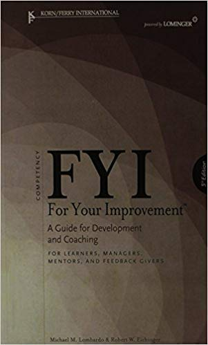 FYI: For Your Improvement - For Learners, Managers, Mentors, and Feedback Givers [1933578173] [9781933578170]