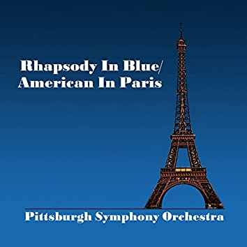 Gershwin: Rhapsody in Blue & American In Paris