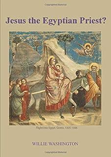 Jesus the Egyptian Priest?: New Light on the Historical Jesus