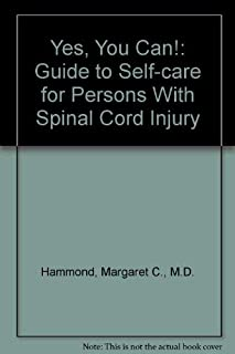 Yes, You Can!: Guide to Self-care for Persons With Spinal Cord Injury