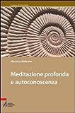 Meditazione profonda e autoconoscenza...