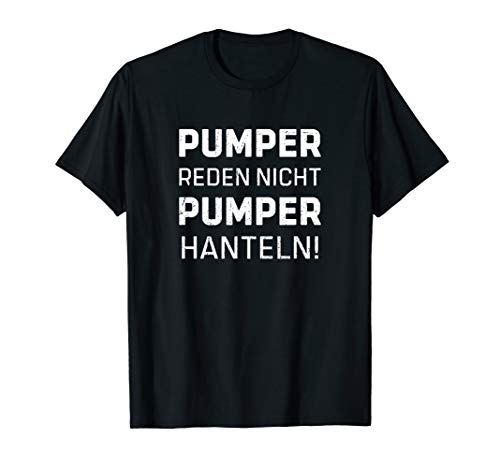 Lustiges Pumper Reden Nicht Pumper Hanteln Fitness T-Shirt