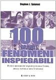 I 100 grandi fenomeni inspiegabili