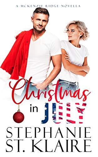 Christmas in July: A McKenzie Ridge Novella (McKenzie Ridge Novella Series)
