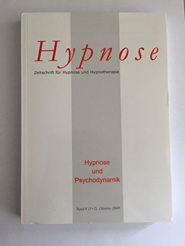 Hypnose. Zeitschrift für Hypnose und Hypnotherapie. Band 4. Oktober 2009. Hypnose und Psychodynamik (Band 4, Doppelheft 1+2)