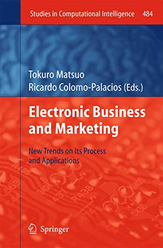 Electronic Business and Marketing: New Trends on its Process and Applications (Studies in Computational Intelligence (484), Band 484)