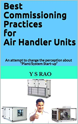 """Best Commissioning Practices for Air Handler Units : An attempt to change the perception about """"Plant/System Start-up"""" (English Edition)"""