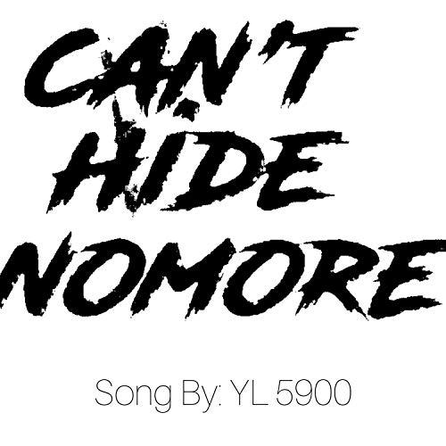 Can't Hide Nomore [Explicit]
