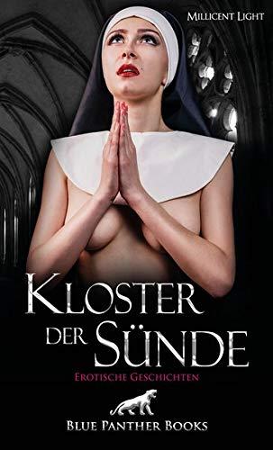 Kloster der Sünde   Erotischer Roman: Begleitet Penelope durch ihre wildesten Abenteuer.