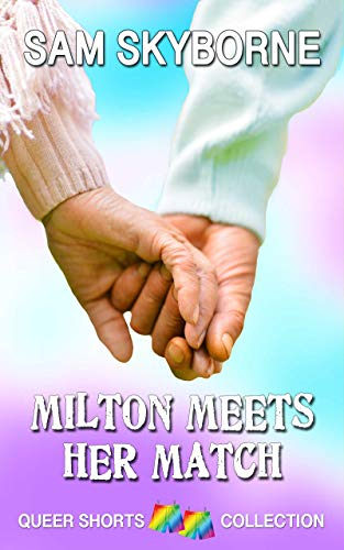 Milton Meets Her Match: A later years lesbian romance short story (Queer...