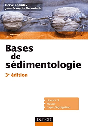 Bases de sédimentologie - 3ème édition (Sciences de la Terre et de l\'Univers) (French Edition)