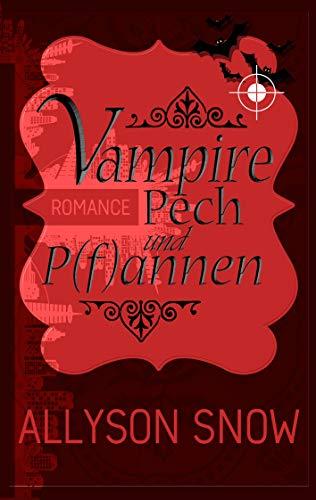 Vampire, Pech und P(f)annen (Verflixt und zugebissen)