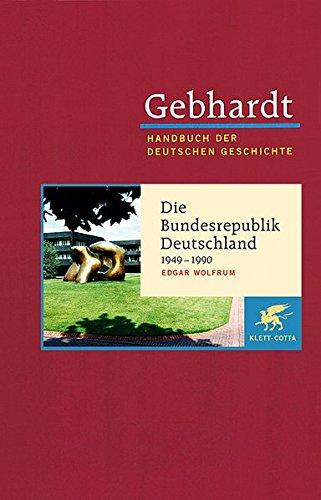Handbuch der Deutschen Geschichte in 24 Bänden. Bd.23: Die Bundesrepublik Deutschland (1949-1990)