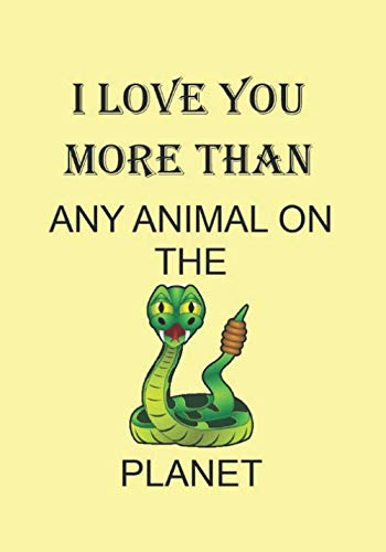 I LOVE YOU MORE THAN ANY ANIMAL ON THE PLANET: NOTEBOOKS MAKE IDEAL GIFTS AT ALL TIMES OF YEAR BOTH AS PRESENTS AND FOR COMPETITION PRIZES.