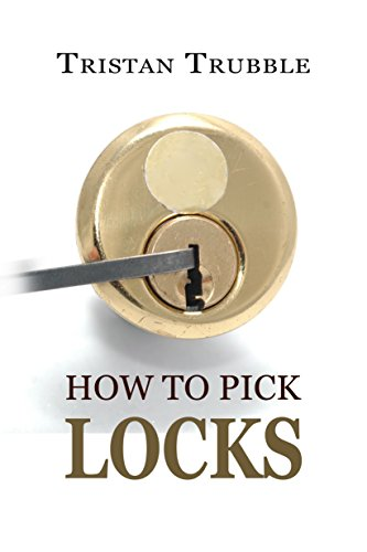 How to Pick Locks by [Tristan Trubble]