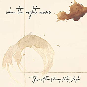 When the Night Moves (Single Edit)