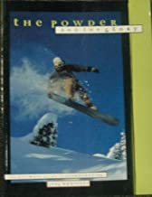 The Powder and the Glory: The Ultimate Guide to Snow Boarding