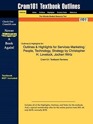 [Studyguide for Services Marketing: People, Technology, Strategy by Lovelock, Christopher H., ISBN 9780131875524] (By: Cram101 Textbook Reviews) [published: September, 2009]