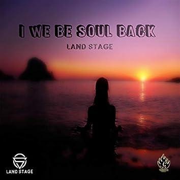 I We Be Soul Back