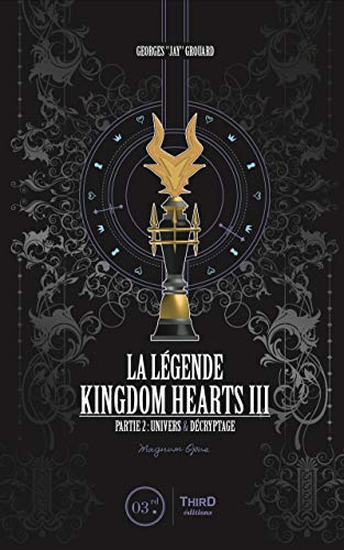 La Légende Kingdom Hearts III: Partie 2 : univers et décryptage
