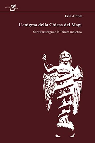 L'enigma della Chiesa dei Magi: Sant'Eustorgio e la Trinità malefica