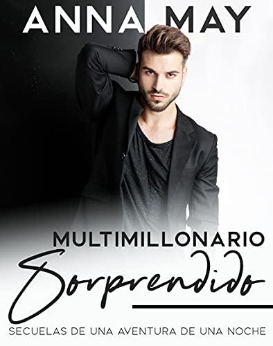 Multimillonario sorprendido: Secuelas de una noche de aventura (Historias de amor de multimillonarios nº 3)