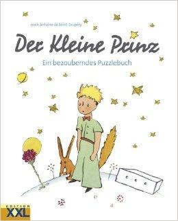Der Kleine Prinz: Ein bezauberndes Puzzlebuch ( April 2010 )