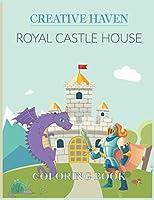 Creative Haven Royal Castle House Coloring Book (Creative Haven Coloring Books)