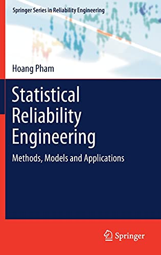 Compare Textbook Prices for Statistical Reliability Engineering: Methods, Models and Applications Springer Series in Reliability Engineering 1st ed. 2022 Edition ISBN 9783030769031 by Pham, Hoang