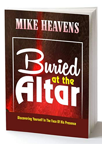 BURIED AT THE ALTAR: Discovering yourself in the face of his presence. (English Edition)