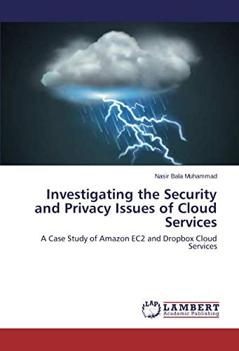 Investigating the Security and Privacy Issues of Cloud Services: A Case Study of Amazon EC2 and Dropbox Cloud Services