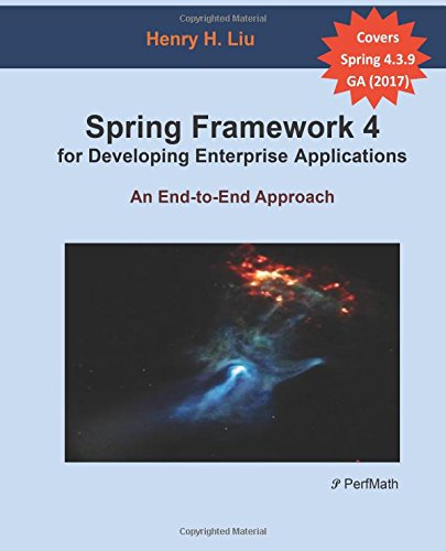 Compare Textbook Prices for Spring 4 for Developing Enterprise Applications: An End-to-End Approach  ISBN 9781480284708 by Liu, Henry H.