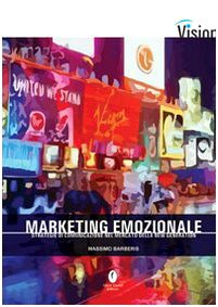 Marketing emozionale. Strategie di comunicazione nel mercato della new generation