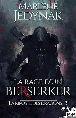 La rage d'un Berserker: La riposte des dragons, T3 par [Marlène Jedynak]