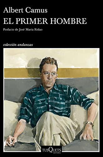 El primer hombre: Posfacio de José María Ridao (Andanzas) (Spanish Edition)