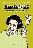 Hannah Arendt (Philosophie für Einsteiger) (Philosophische Einstiege)
