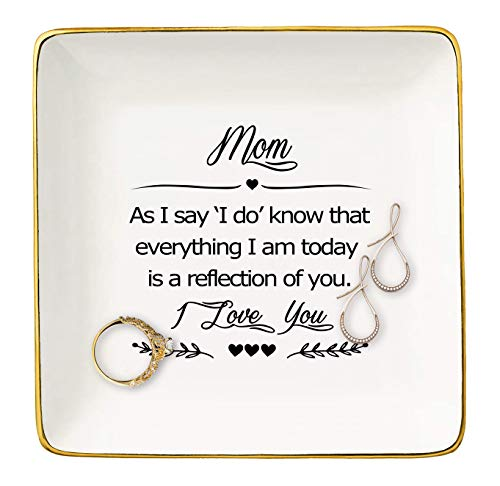 As I Say I Do Know That Everything I Am Today Is A Reflection of You,Gifts for Mother Of The Bride,Ceramic Jewelry Holder Ring Dish Trinket Box Tray-Thank You,Wedding Gifts for Mom,Bridal Shower Gifts