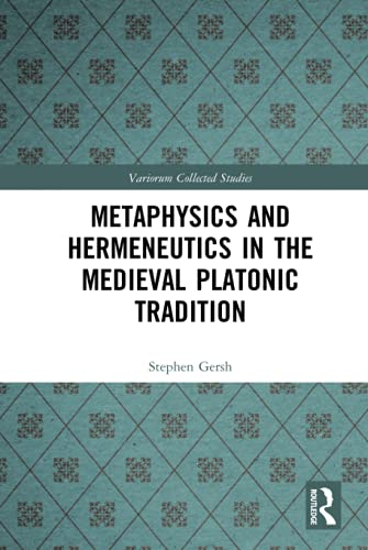 Metaphysics and Hermeneutics in the Medieval Platonic Tradition (Variorum Collected Studies)の詳細を見る