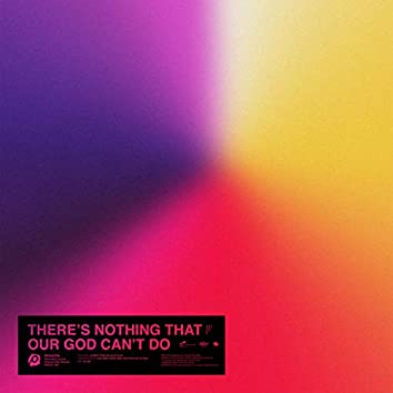 There's Nothing That Our God Can't Do (Live)