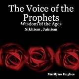 The Voice of the Prophets: Wisdom of the Ages, Sikhism, Jainism