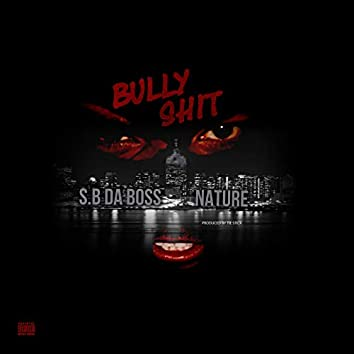 Bully Shit
