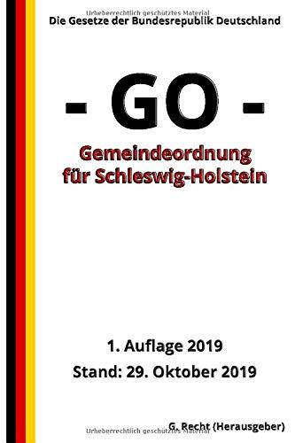 Gemeindeordnung für Schleswig-Holstein (Gemeindeordnung - GO -), 1. Auflage 2019: Die Gesetze der Bundesrepublik Deutschland