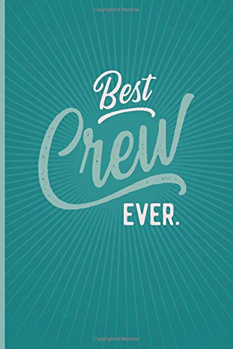 Best Crew Ever - Notebook • Journal • Diary: Small but great gift for groups, teams and crews I 120 lined pages for personal notes I Oldschool aqua