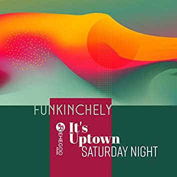 It's Uptown Saturday Night