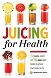 Juicing for Health : 81 Juicing...